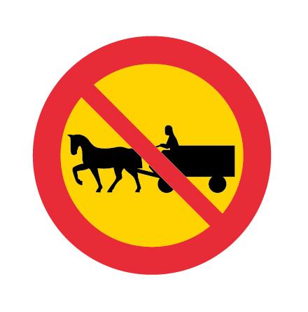Förbud mot trafik med fordon förspänt med dragdjur - Förbudsskylt