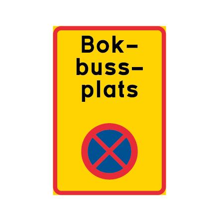 Ändamålsplats - bokbuss, N-EG - Förbudsskylt